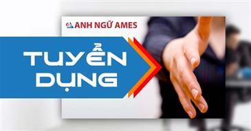 Anh ngữ AMES Đà Nẵng tuyển dụng